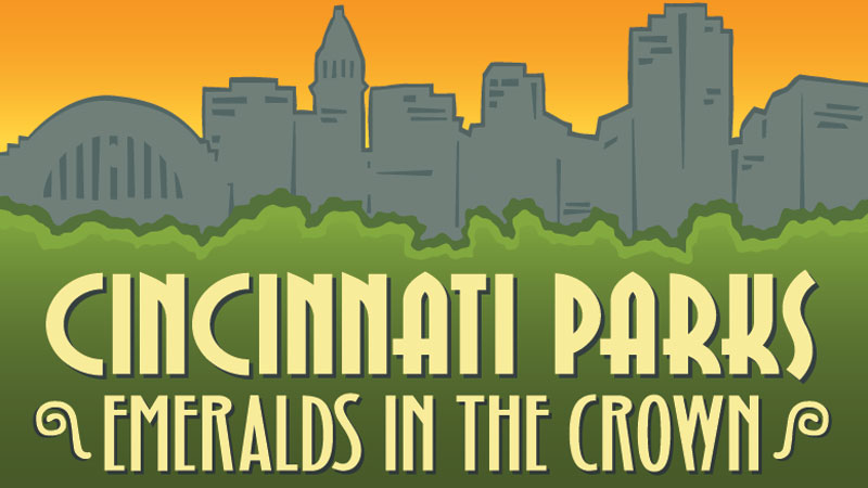 Cincinnati Parks: Emeralds in the Crown