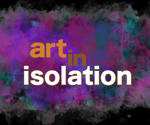 """CET and ThinkTV Premiere """"Art in Isolation"""" During COVID-19 Stay-at-Home Orders"""