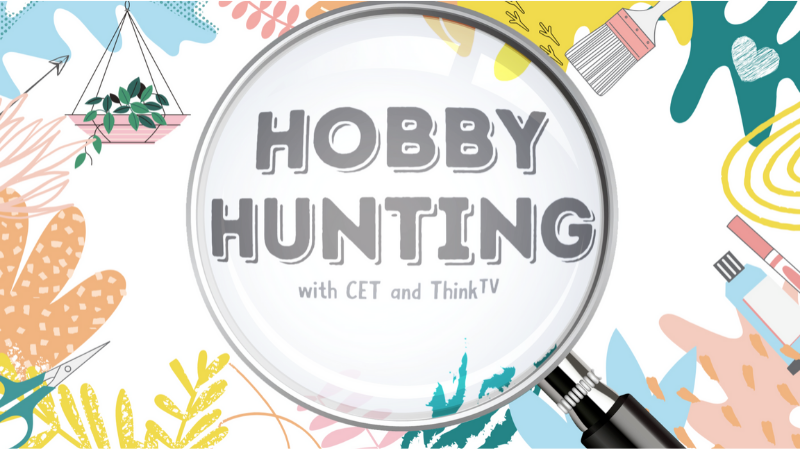 """CET and ThinkTV Debut """"Hobby Hunting"""" a Digital Interactive Collection"""