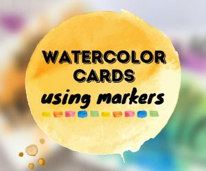 Make Your Own Watercolor Cards!